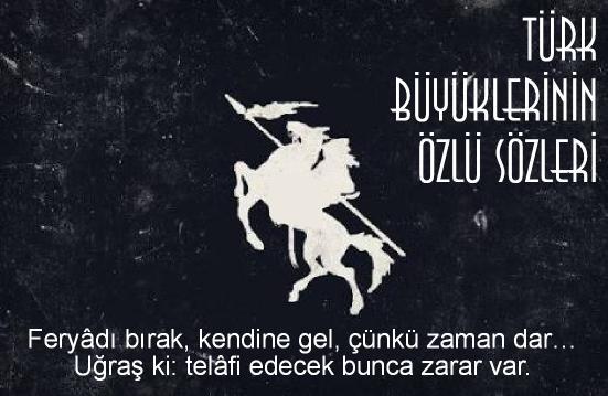 türk büyükleri sözleri